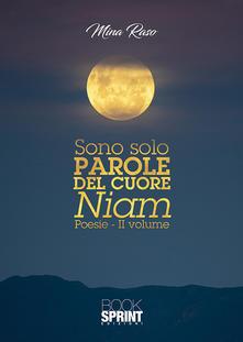 Libri - Autori in Città - Sono solo Parole del cuore Niam - Poesie vol.2 - Mina Raso