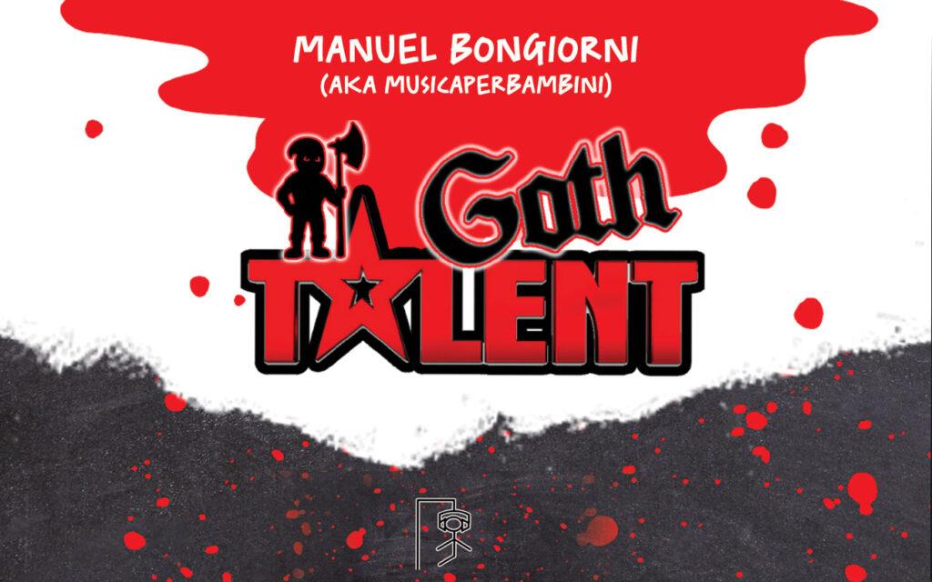 Goth Talent - Manuel Bongiorni [aka musicaperbambini] (Piacenza) Musica Sottolio - 20 agosto 2021 - Taurianova (Birreria 34)